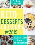 Keto Desserts Cookbook : Easy, Healthy, Low-Carb Desserts for any Occasion ( Keto Baking Cookbook, Easy Dessert Recipies) - Book Cover