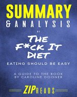 Summary & Analysis of the F*ck It Diet: Eating Should be Easy | A Guide to the Book by Caroline Dooner - Book Cover