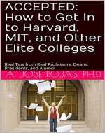 Accepted: How to Get In to Harvard, MIT, and Other Elite Colleges: Real Tips from Real Professors, Deans, Presidents, and Alumni - Book Cover