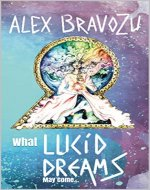 What Lucid Dreams May Come… - Book Cover