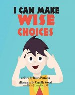 I Can Make Wise Choices - Book Cover