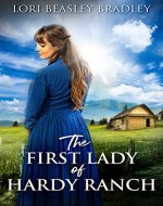 The First Lady Of Hardy Ranch: A Western Romance Novel - Book Cover