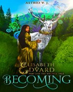 Becoming: Part 2 of the Siblings' Tale (Elisabeth and Edvard's World) - Book Cover