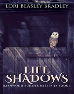 Life Shadows (Barnwood Builder Mysteries Book 1) - Book Cover