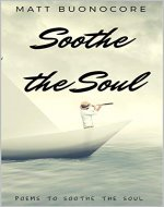 Soothe The Soul: Poems to soothe the soul - Book Cover