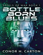 Bottle Born Blues (Spoils Of War Book 1) - Book Cover