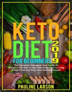 Keto Diet for Beginners 2019: The Complete Ketogenic Diet Guide for Weight Loss with 21-Day Keto Meal Plan to Lose Weight Fast and Easy Keto Snacks Recipes - Book Cover
