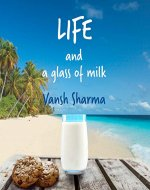 Life and a glass of milk - Book Cover