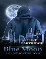 Blue Moon (Alex Winters Book 2) - Book Cover
