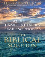 Anxiety, Panic Attacks, Fear and Phobias: The Biblical Solution - Book Cover