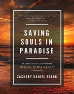 Saving Souls in Paradise: A Mormon's Failed Mission in the Canary Islands - Book Cover