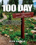 100 DAY DAILY CHALLENGE FOR PERSONAL GROWTH: Take a daily step, on the path of your life journey, toward asking better questions, being a better listener, and taking time to be more introspective - Book Cover
