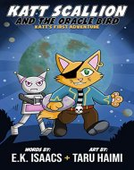 Katt Scallion and the Oracle Bird: Katt's First Adventure - Book Cover