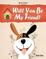Will You Be My Friend? : A Kid's Self Love and Self-esteem Book (Toto's Adventures 1) - Book Cover