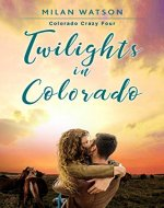 Twilights in Colorado (Colorado Crazy Book 4) - Book Cover