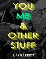 You, Me and Other Stuff: A feel-good, laugh out loud coming-of-age story - Book Cover