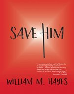 Save Him: Can he prevent the death of Jesus? - Book Cover