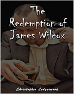 The Redemption of James Wilcox - Book Cover