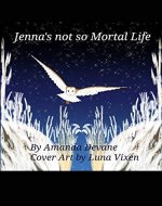 Jenna's not so Mortal Life - Book Cover