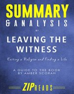 Summary & Analysis of Leaving the Witness: Exiting a Religion and Finding a Life | A Guide to the Book by Amber Scorah - Book Cover