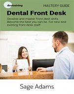 Dental Front Desk Mastery Guide - Book Cover