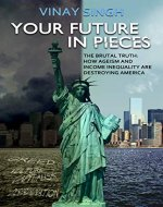 Rising Middle Class: Your Future In Pieces: The Brutal Truth: How Ageism And Income Inequality Are Destroying America - Book Cover
