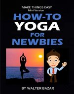 How-To Yoga For Newbies (How-To For Newbies Book 1) - Book Cover