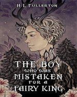 The Boy Who Was Mistaken for a Fairy King - Book Cover