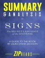 Summary & Analysis of Signs: The Secret Language of the Universe | A Guide to the Book by Laura Lynne Jackson - Book Cover