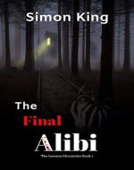 The Final Alibi (The Lawson Chronicles Book 1): A Dark Psychological Thriller Series - Book Cover