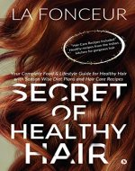Secret of Healthy Hair : Your Complete Food & Lifestyle Guide for Healthy Hair with Season Wise Diet Plans and Hair Care Recipes - Book Cover