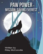 Paw Power - Mission: Saving Everest: Crazy Canine Capers (Paw Power Series Book 1) - Book Cover