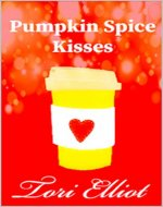 Pumpkin Spice Kisses: A Sweet & Clean Romance Story