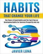 Habits That Change Your Life: The Power of Good Habits...