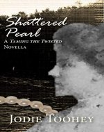 Shattered Pearl: A Taming the Twisted Novella - Book Cover