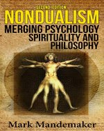 Nondualism: Merging Psychology, Spirituality and Philosophy (Second Edition) - Book Cover