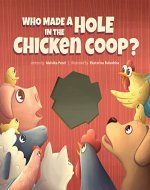 Who Made a Hole in the Chicken Coop? - Book Cover