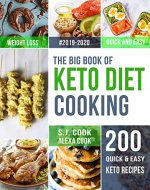 The Big Book of  Keto Diet  Cooking: 200 Quick & Easy Ketogenic Recipes and Easy 5-Week Meal Plans for a Healthy Keto Lifestyle (Lose Up to 40 Pounds in 5 Weeks) - Book Cover