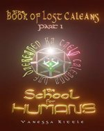 The School for Humans: (The Book of Lost Caleans, part 1) - Book Cover