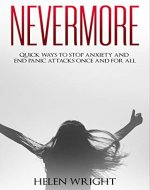 Nevermore: Quick ways to stop anxiety and end panic attacks once and for all - Book Cover