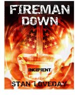 Fireman Down: Incipient - Book Cover