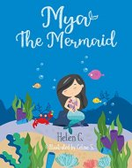 Mya the Mermaid: A Rhyming Story about Hope and Embracing Diversities (Past, Present and Future Series Book 1) - Book Cover