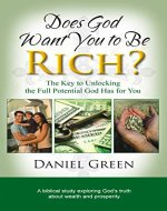 Does God Want You to Be Rich?: The Key to Unlocking the Full Potential God Has for You - Book Cover