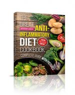 The Great Anti-Inflammatory Diet Cookbook: 80 Fast and Delicious Recipes to Reduce Inflammation - Book Cover