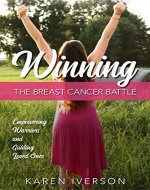 Winning the Breast Cancer Battle: Empowering Warriors and Guiding Loved Ones - Book Cover