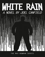 White Rain (The Misadventures of Max Bowman Book 4) - Book Cover