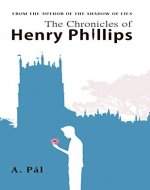 The Chronicles of Henry Phillips - Book Cover