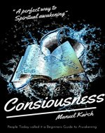 Consciousness for Beginners: A perfect way to spiritual awakening - Book Cover