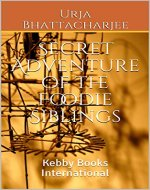 Secret Adventure of the Foodie Siblings: Kebby Books International - Book Cover