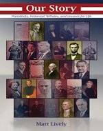 Our Story: Presidents, Historical Telltales, and Lessons for Life - Book Cover